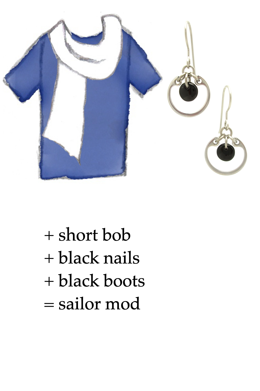 style sketch of a blue tee + white scarf with black modern circle earrings by wraptillion; text on image reads + short bob + black nails + black boots = sailor mod
