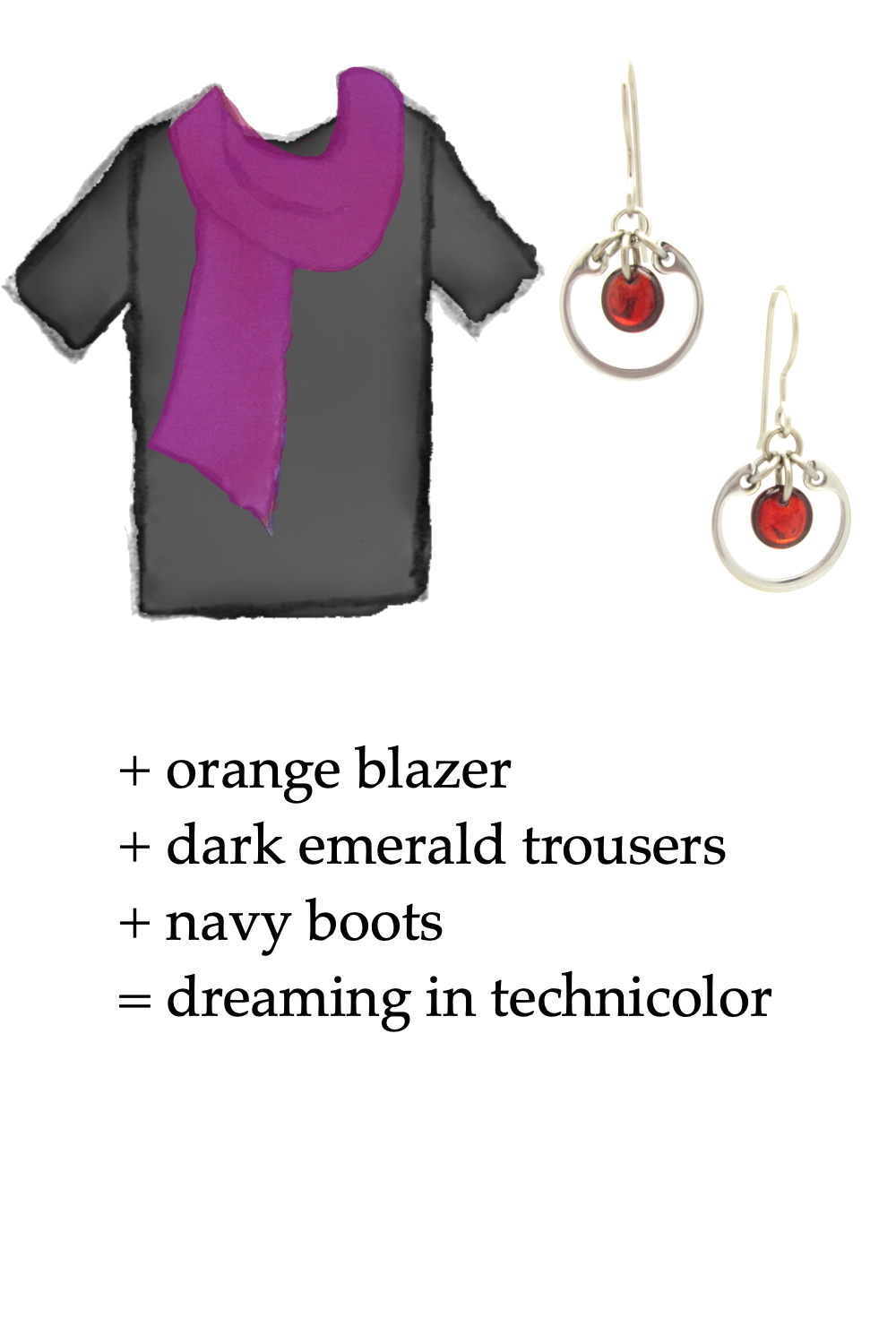 style sketch of a black tee shirt and fuchsia scarf with Wraptillion's small modern circle silver-toned earrings in red; text on image reads: + orange blazer + dark emerald trousers + navy boots = dreaming in technicolor
