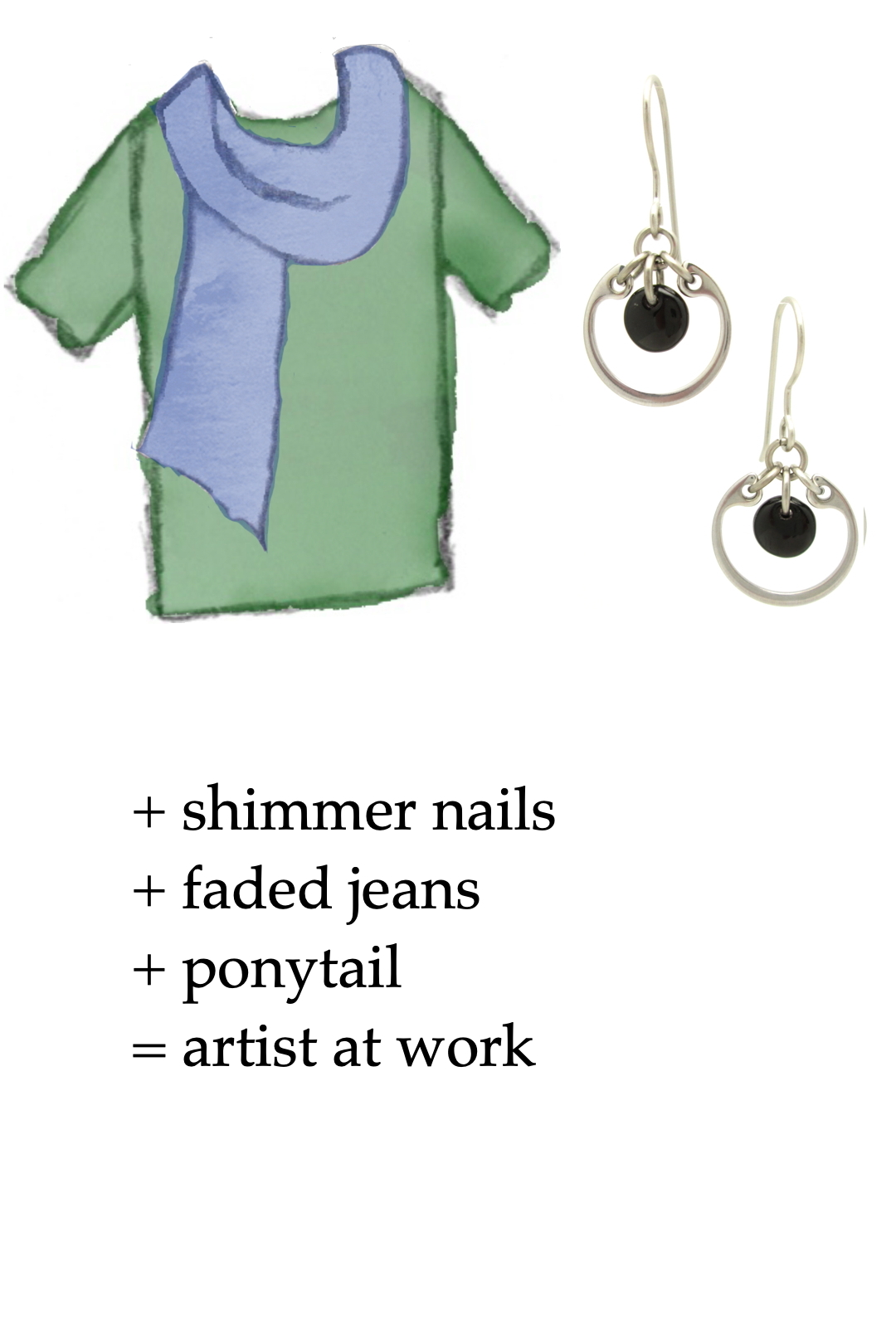 style sketch of a green tee + blue scarf with black modern circle earrings by wraptillion; text reads + shimmer nails + faded jeans + ponytail = artist at work