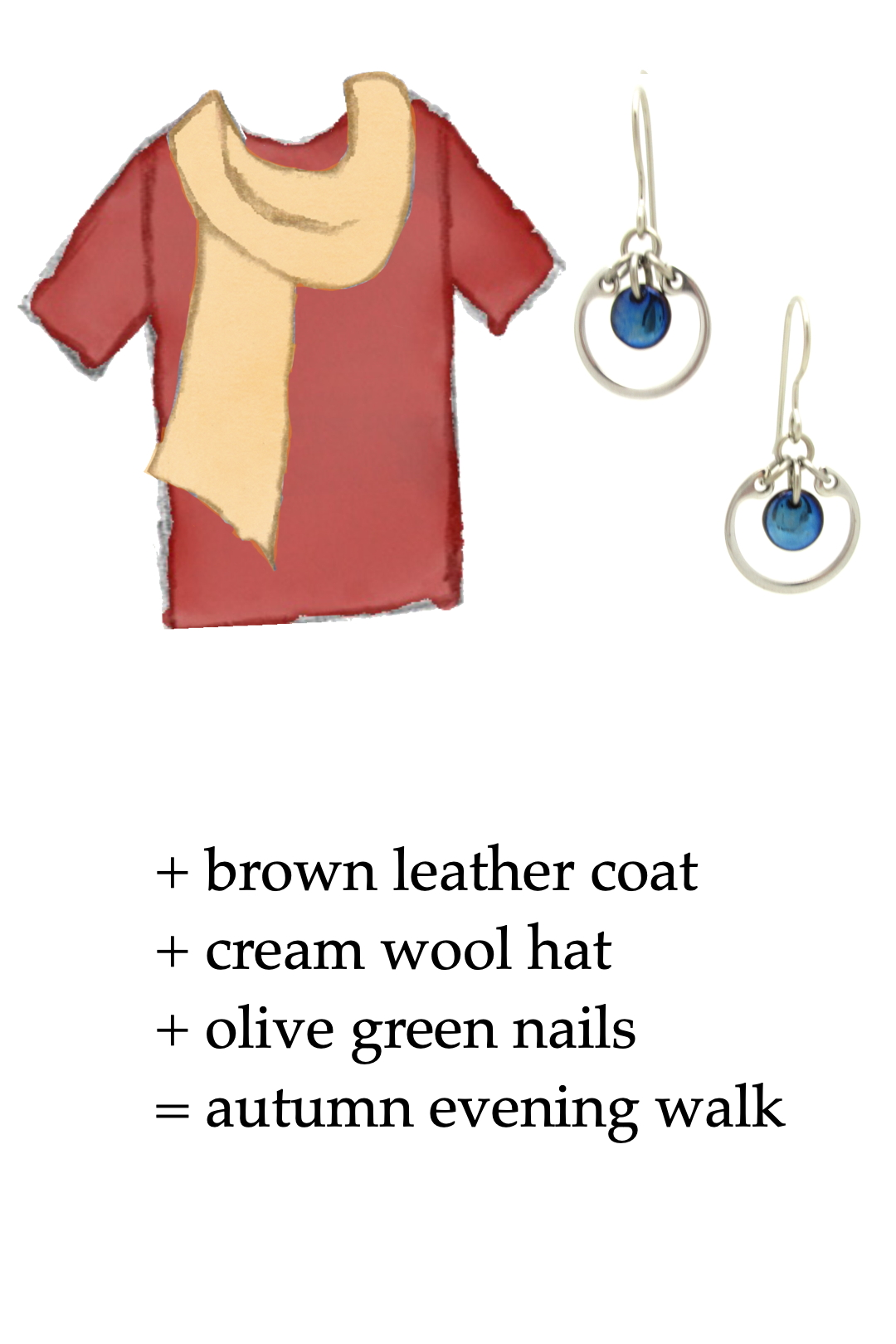 style sketch of a red tee and pale orange scarf with modern circle navy blue and silver-colored earrings; text says + brown leather coat + cream wool hat + olive green nails = autumn evening walk