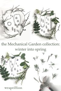 A compiled image of flatlays featuring bare and evergreen branches and early spring flowers surrounding modern botanical-inspired jewelry. Text on image reads: the Mechanical Garden collection: winter into spring; wraptillion.