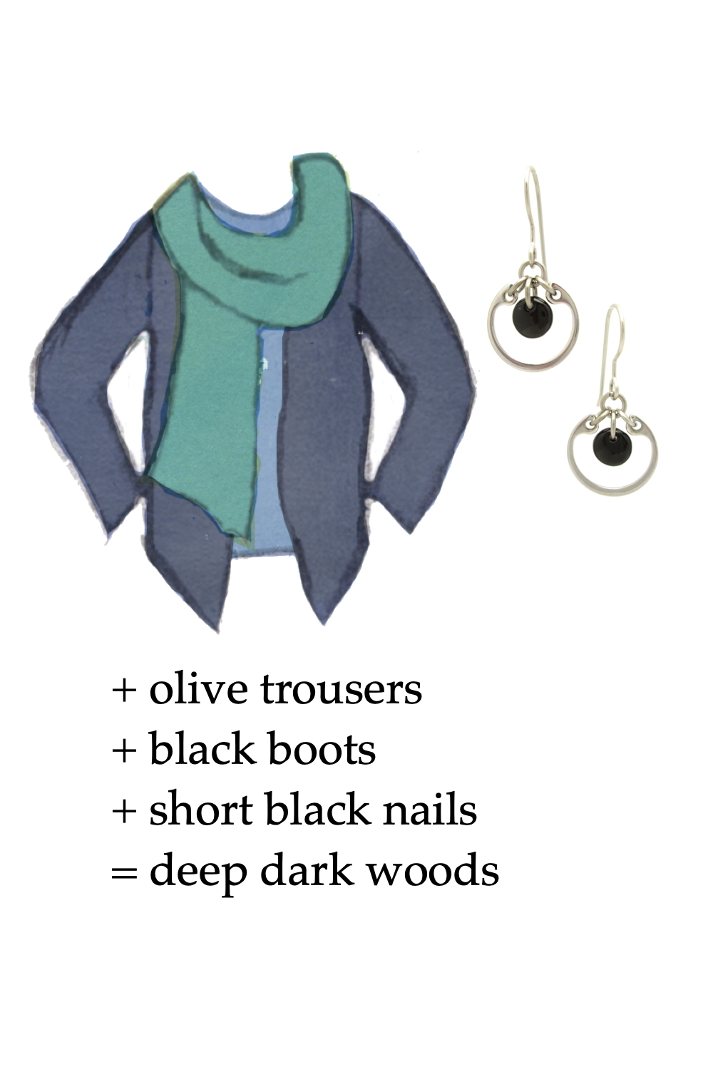 Style sketch of an outfit idea in shades of blue, with a pale blue tee, turquoise scarf, & dusty indigo cardigan, with Wraptillion's small modern circle earrings in black. Text on image reads: + olive trousers + black boots + short black nails = deep dark woods