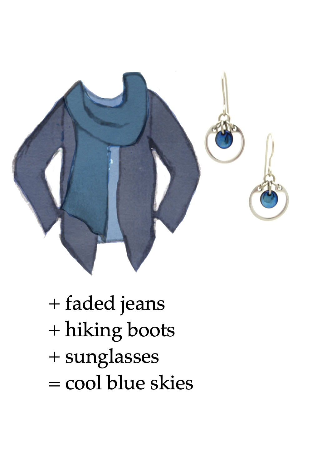 Style sketch of a casual outfit in shades of blue, with a pale blue tee, marine blue scarf, & dusty indigo cardigan, with Wraptillion's small modern circle earrings in navy. Text on image reads: + faded jeans + hiking boots + sunglasses = cool blue skies