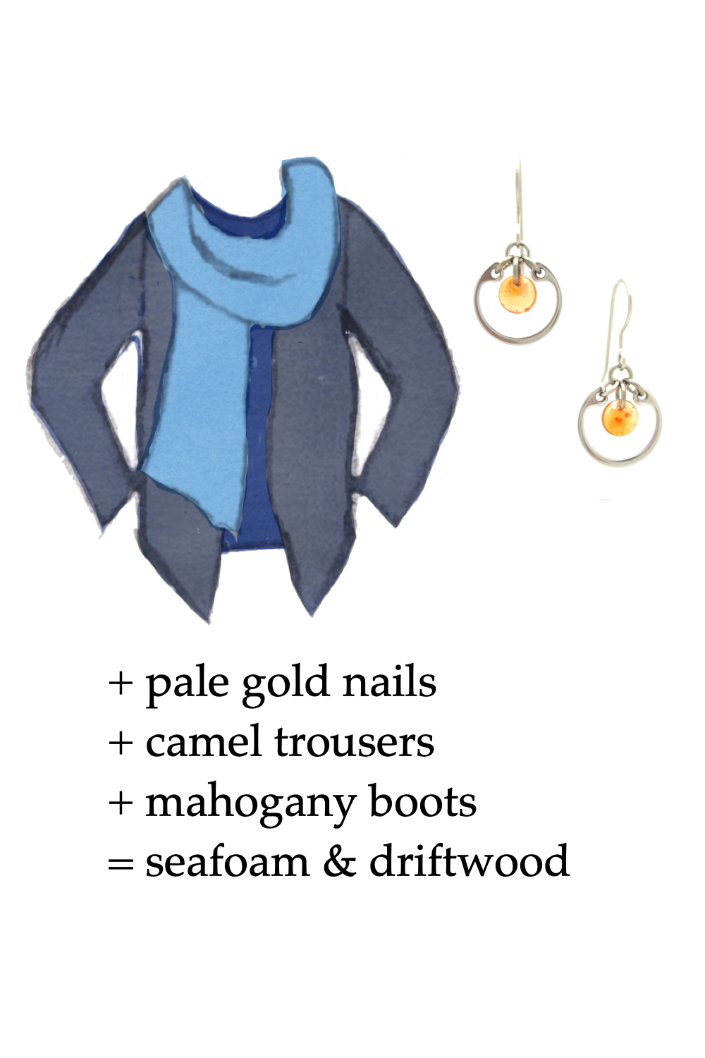 Style sketch of an outfit idea in shades of blue, with a dark blue tee, light blue scarf, & dusty indigo cardigan, with Wraptillion's small modern circle earrings in orange. Text on image reads: + pale gold nails + camel trousers + mahogany boots = seafoam & driftwood
