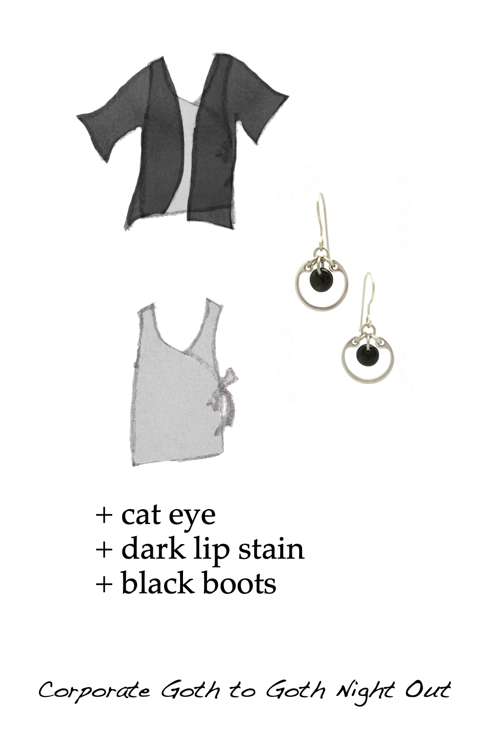 Style sketches of a pale gray sleeveless wrap top, shown with and without a lightweight black cardigan, combined with a photo of Wraptillion's small modern circle earrings in black. Text on image reads: + cat eye + dark lip stain + black boots; Corporate Goth to Goth Night Out..