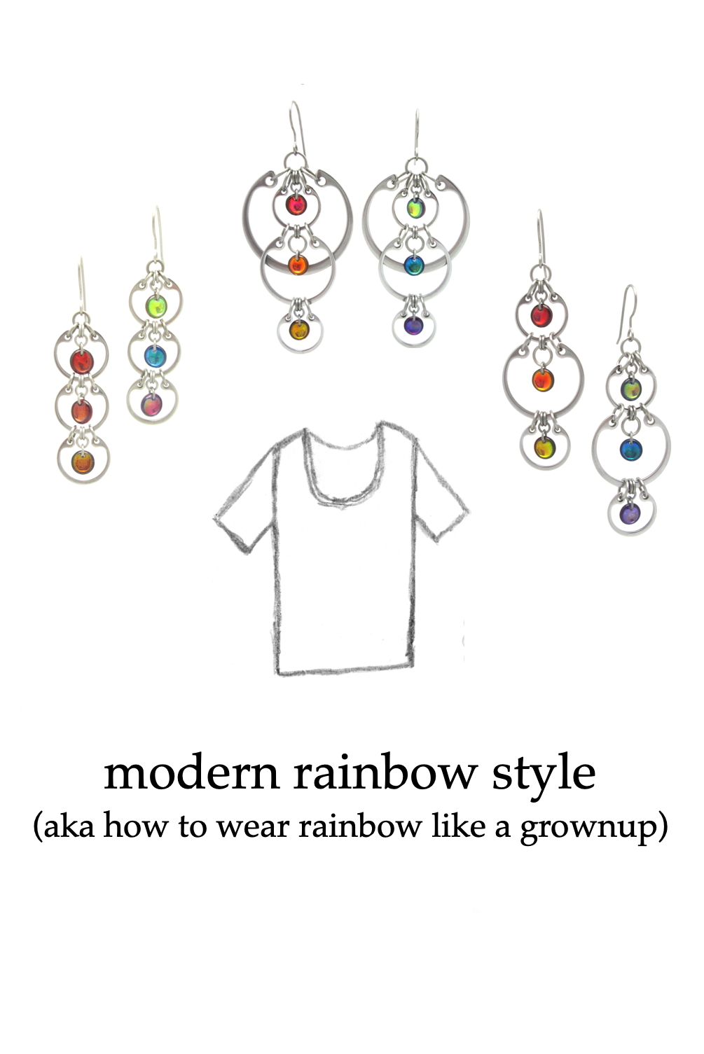 Photos of Wraptillion's modern linked circles earrings with rainbow glass, including the Cascading Rainbow Earrings, Alternating Rainbow Earrings, and Tripled Rainbow Earrings, with a pencil sketch of a scoop-neck tee. Text on image reads: modern rainbow style (aka how to wear rainbow like a grownup)