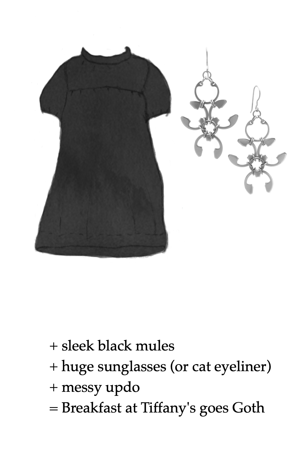 Style sketch of a loose black mini dress with short sleeves and a high collar, paired with Wraptillion's spiky chandelier Garland Earrings. Text on image reads: + sleek black mules + huge sunglasses (or cat eyeliner) + messy updo = Breakfast at Tiffany's goes Goth.